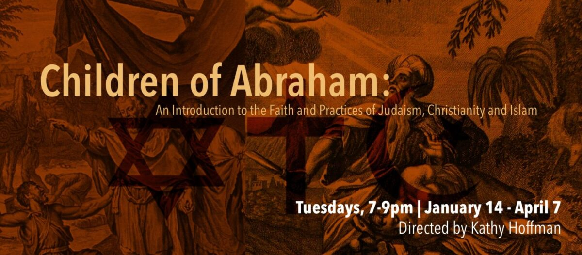 Enrichment Program: Children of Abraham: An Introduction to the Faith and Practices of Judaism, Christianity and Islam